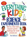 The Everything Kids' Science Experiments Book (eBook): Boil Ice, Float Water, Measure Gravity-challenge The World Around You!